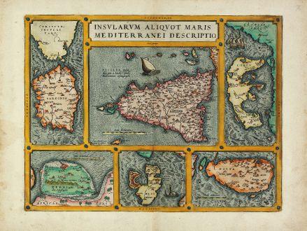 Antike Landkarten, Ortelius, Italien, Malta, Sardinien, Sizilien, Korfu, Elba: Insularum Aliquot Maris Mediterranei Descriptio.