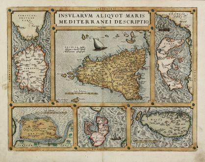 Antike Landkarten, Ortelius, Italien, Malta, Sardinien, Sizilien, Korfu, Djerba: Insularum Aliquot Maris Mediterranei Descriptio.