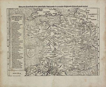 Antike Landkarten, Münster, Frankreich, 1540 (1574): Das gantz Franckreich, so vor zeiten Gallia Narbonensis, Lugdunensis, Belgica und Celtica ist genent worden.
