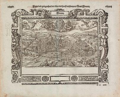 Antike Landkarten, Münster, Italien, Florenz (Firenze), 1574: Florentz. Figur und gelegenheit der edlen und hoch berhümpten Statt Florentz.