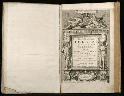Atlases, Ortelius, Atlas Parergon, 1624: Abrahami Ortelii. Theatri Orbis Terrarvm Parergon, Sive Veteris Geographiae Tabvlae, Commentarijs Geographicis et Historicis...
