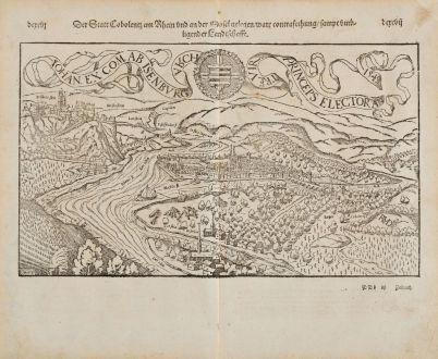 Antique Maps, Münster, Germany, Rhineland-Palatinate, Koblenz, 1574: Der Statt Cobolentz am Rhein und an der Mosel gelegen, ware contrafethung sampt umbligender Landtschafft. / Iohan. Ex Com Ab...