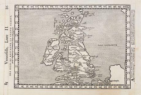 Antike Landkarten, de Belleforest, Britische Inseln, 1575: Des Isles de Bretagne, la gran' Albion, qui est Angletetre, Hirlande, de leurs citez en general.