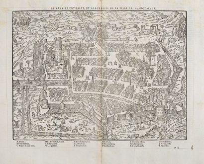 Antike Landkarten, de Belleforest, Frankreich, Pas-de-Calais, Saint-Omer, 1575: La Ville de S. Omer / Le Vray pourtraict, et forteresse de la ville de Sainct Omer