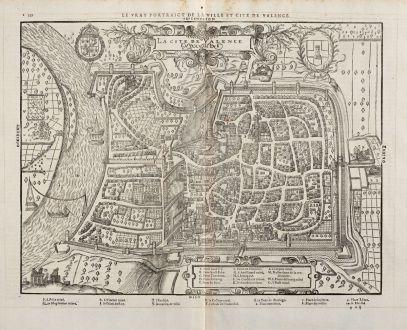 Antike Landkarten, de Belleforest, Frankreich, Dauphine, Drome, Valence, 1575: La Cite de Valence en Dauphine / Le vray Pourtraict de la Ville et Cite de Valence