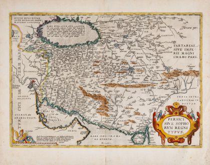 Antike Landkarten, Ortelius, Mittlerer Osten, Persischer Golf, Iran, Persien: Persici sive Sophorum Regni Typus