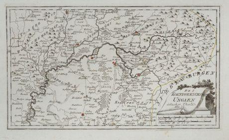 Antike Landkarten, von Reilly, Österreich - Ungarn, 1791: Des Königreichs Ungarn östlicher Theil