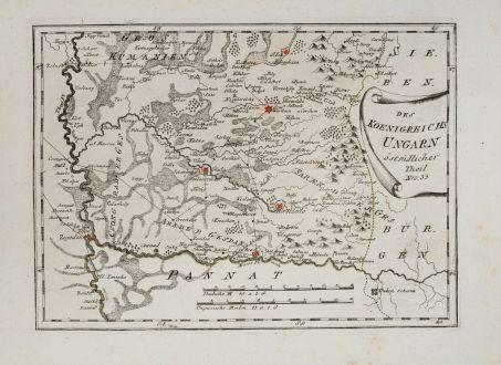 Antike Landkarten, von Reilly, Österreich - Ungarn, 1791: Des Königreichs Ungarn östsüdlicher Theil
