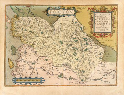 Antike Landkarten, Ortelius, Frankreich, Poitou, 1579: Poictou / Pictonum Vicinarum que Regionum Fidiss Descripto.