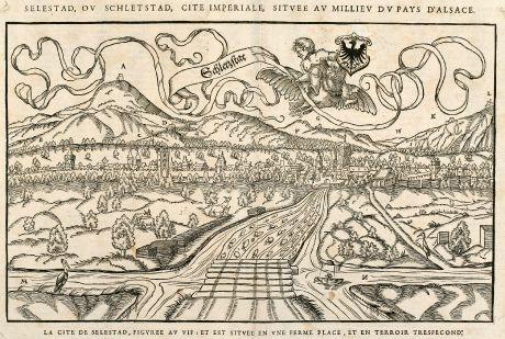 Antique Maps, Münster, France, Alsace, Selestat, 1575: Selestad, Ou Schletstad, Cite Imperiale, Situee au Millieu du Pays d'Alsace