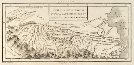 Antique Maps, Tardieu, Russia, Terek River, Caspian Sea, 1783: Tereki Fluvii Cursus, Kabarda major minor-que et Caucaso adjacentes Regiones